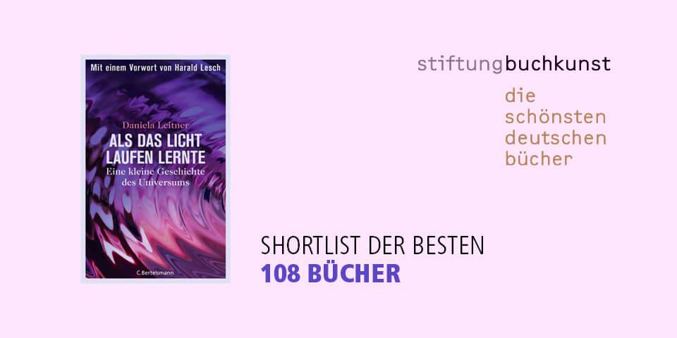 Daniela Leitner / Als das Licht laufen lernte / Shortlist der schönsten deutschen Bücher