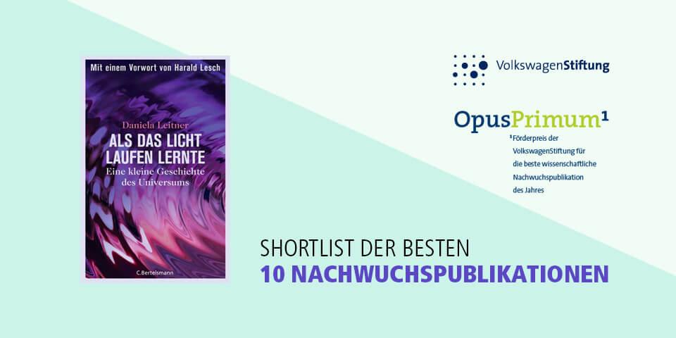 Daniela Leitner / Als das Licht laufen lernte / Shortlist für den Opus Primum Förderpreis der Volkswagenstiftung