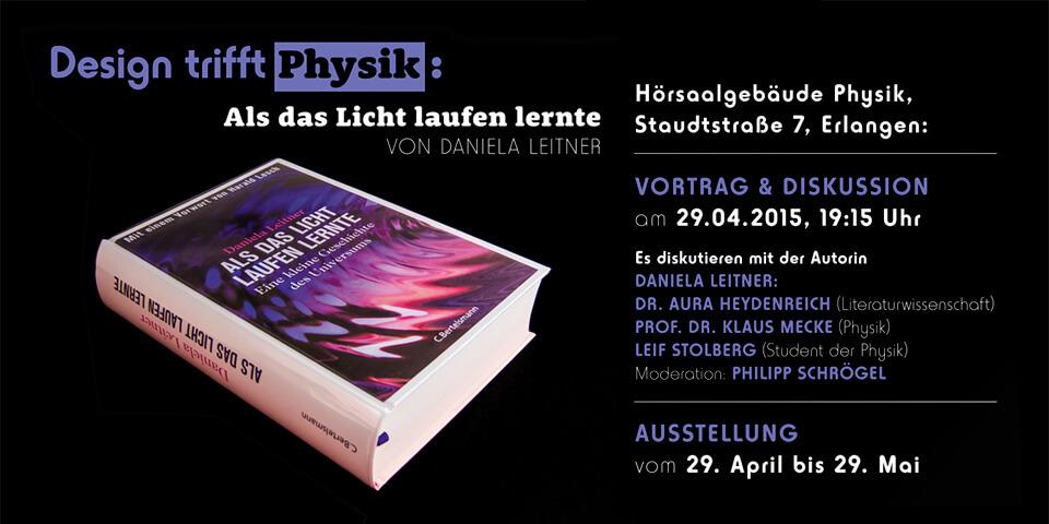 Design trifft Physik / Vortrag, Diskussion und Ausstellung von Daniela Leitner an der Universität Erlangen zu ihrem Buch Als das Licht laufen lernte
